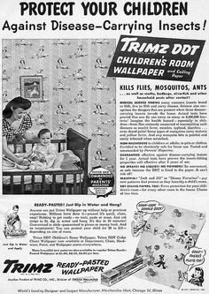 "Spray dichlorodiphenyltrichloroethane for the children. It's only moderately toxic, but luckily its ""gay new patterns protect."""