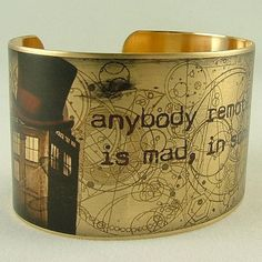 Gallifreyan Time Lord 'Anybody Remotely Interesting Is Mad' Brass Cuff