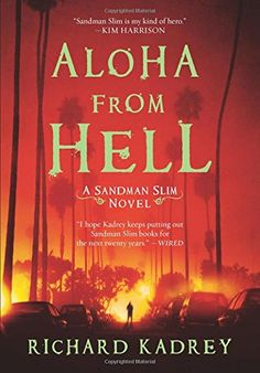 Aloha from Hell: A Sandman Slim Novel (Sandman Slim Novels) by Richard Kadrey just purchased on demand.