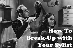 How To Break Up With Your Hair Stylist
