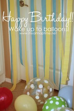 Wake up to balloons on your birthday! #traditions