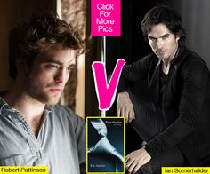 Fifty Shades Of Grey Casting -- Robert Pattinson Vs. Ian Somerhalder. This should be a NO BRAINGER....IAN SOMERHALDER...Love you Robert, but you will forever be known as Edward Cullen