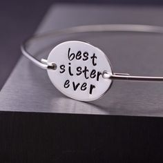 Best Sister Ever Bracelet Hand Stamped Bangle by georgiedesigns, $36.00