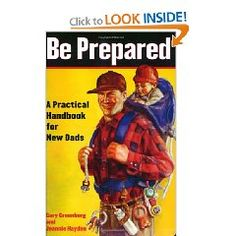 Be Prepared: A Practical Handbook for New Dads $10.20