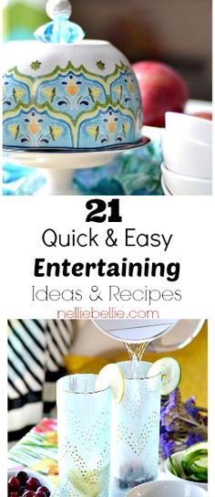 21 Quick & easy entertaining ideas and recipes. Great recipes and tips for making entertaining a breeze!