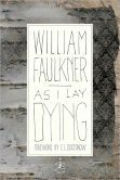 As I Lay Dying: The Corrected Text (Modern Library Series) Banned: profanity; abortion; sexual scenarios