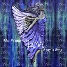 On Wings Of Love Angels Sing A Mixed Media by theartwithaheart, $10.00