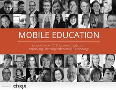 Mobile Education: Lessons from 35 Education Experts on Improving Learning with Mobile Technology