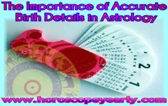 The Importance of Accurate Birth Details in Astrology - As traditionally believed, the time of birth determines the exact location of two of the most significant symbols in the astrology chart. These are the very fast moving Ascendant the Midheaven both make a full cycle through all the 12 signs of the zodiac every 24 hours. It means these two significant points also determine the placement ... Read More:  http://www.horoscopeyearly.com/the-importance-of-accurate-birth-details-in-astrology/