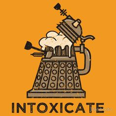 """""""INTOXICATE."""" Design by Bamboota! This is the best Doctor Who pun ever."""