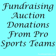 How To Get Fundraising Auction Donations From Pro Sports Teams http://www.FundraiserHelp.com #fundraiserideas #silentauction