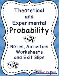 Students explore and calculate theoretical and experimental probability through notes, activities and worksheets. Assessments also included.