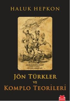 Haluk Hepkon'un kaleminden Jön Türkler ve Komplo Teorileri idefix'te! www.idefix.com/kitap/jon-turkler-ve-komplo-teorileri-haluk-hepkon/tanim.asp?sid=SAZ7LDZPJT4TEBOQGSON