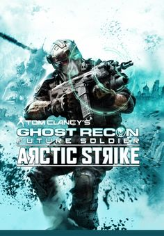 Tom Clancy's Ghost Recon: Future Soldier Arctic Strike DLC announced