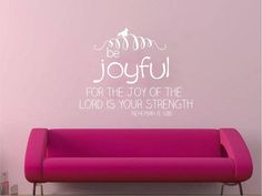 Be Joyful For the Joy of the Lord Is My Strength Bible Verse Nehemiah 810 Vinyl Wall Decal Art Living Room Dining Family Free Shipping! on Etsy, $28.00