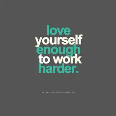 love yourself HARDER!