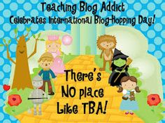 Teaching Blog Addict: There's No Place Like TBA