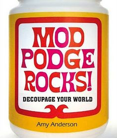 Fun website dedicated to mod podge