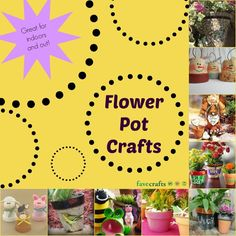 29 Flower Pot Crafts - tutorials for the indoors and outdoors!