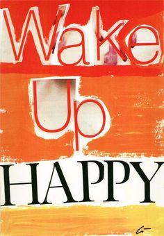 Wake up happy!