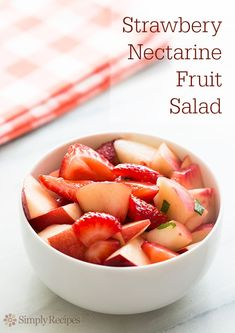Fruit Salad with Strawberries and White Nectarines on SimplyRecipes.com