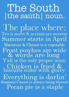 The South...