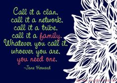 famili fun, far away, jane howard, tribe quotes, famili call