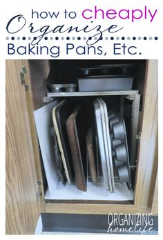 How to Cheaply Organize Baking Pans, Muffin Tins, Cookie Sheets, and More