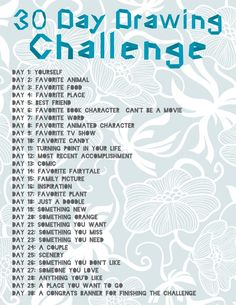 Drawing Challenge. Personally I can't draw for toffee but it might be a fun thing to try when I get bored.