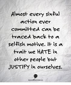 Hate Selfish Friends Quotes selfish motives quotes. quotesgram