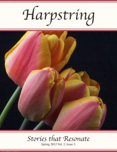 Show Preview        Facebook      Twitter      Get Link    Spring is a time of beginnings and the Spring issue of Harpstring Magazine is filled with stories of New Beginnings including new jobs, new loves, new life and new seasons. Some old authors and some new authors are sharing their stories to delight you.