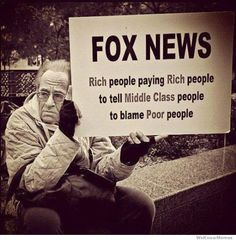 Fox News Rich People Paying Rich People To Tell The Middle Class To Blame The Poor