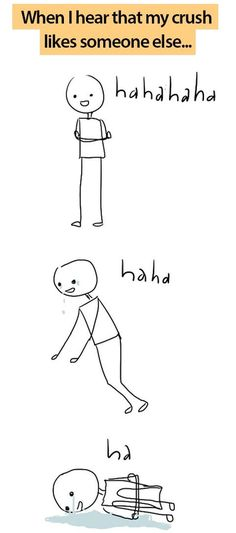 When I hear that my crush likes someone else...
