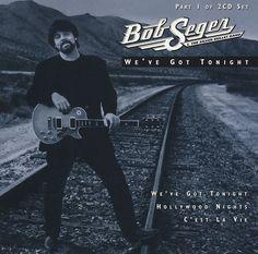 BOB SEGER - We got Tonight