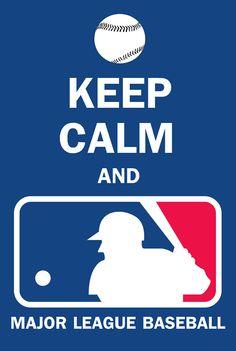 Keep Calm and MLB!