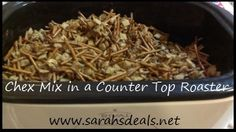 Counter Top Roaster Chex Mix