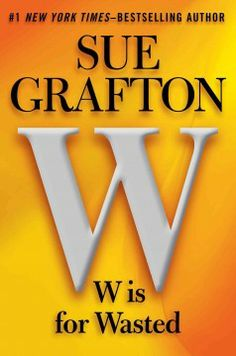 W is for wasted by Sue Grafton.  Click the cover image to check out or request the mystery kindle.