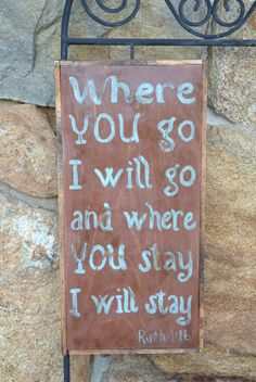 Where you go I will go and were you you stay I will stay ~ Hand painted Rustic Primitive Sign Shabby Chic, Cottage, Biblical, Bible Verse