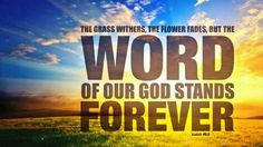The Word of Our God stands forever