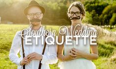 6 Southern Wedding Etiquette Rules Everyone Should Know