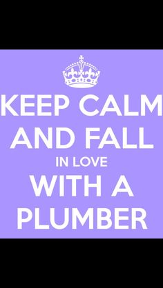 Love my plumber!