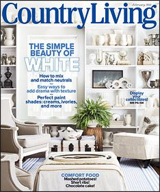 Country Living...magazine, blog, website...a place for country decor, craft ideas, comfort food and vintage inspiration