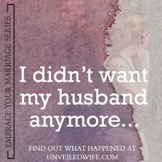 I Didn't Want My Husband Anymore --- We were four years into our marriage and I was not happy.