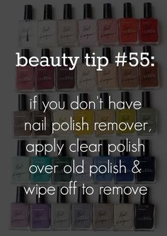 101 beauty tips every girl should know - #55 if you don't have remover, use clear nail polish