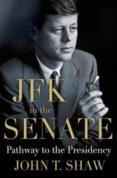 Catalog - JFK in the Senate : the pathway to the presidency / John T. Shaw.