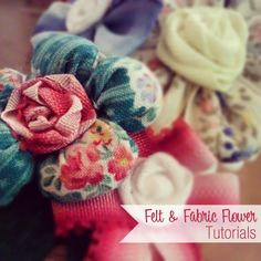 Felt_and_Fabric_Flower_Tutorials  5 different types of flowers