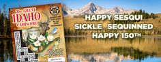 Happy Sesquicentennial. It's Idaho's 150th birthday. Celebrate it with The Great Idaho Cashword for your chance to win $50,000 and tons of 150 dollar prizes!