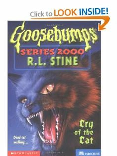 Cry of the Cat (Goosebumps Series 2000, No 1) by R. L. Stine. $0.01. Publication: January 1998. Series - Goosebumps Series 2000 (Book 1) | Lexile Measure: . Author: R. L. Stine. Publisher: Apple (Scholastic); First edition (January 1998)