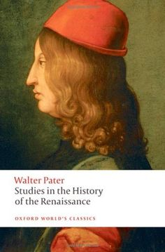 Studies in the History of the Renaissance (Oxford World's Classics) by Walter Pater. $8.69. Publication: April 15, 2010. Series - Oxford World's Classics. Author: Walter Pater. Publisher: Oxford University Press, USA; New edition (April 15, 2010)