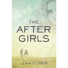 The After Girls by Leah Konen is now available for pre-order!